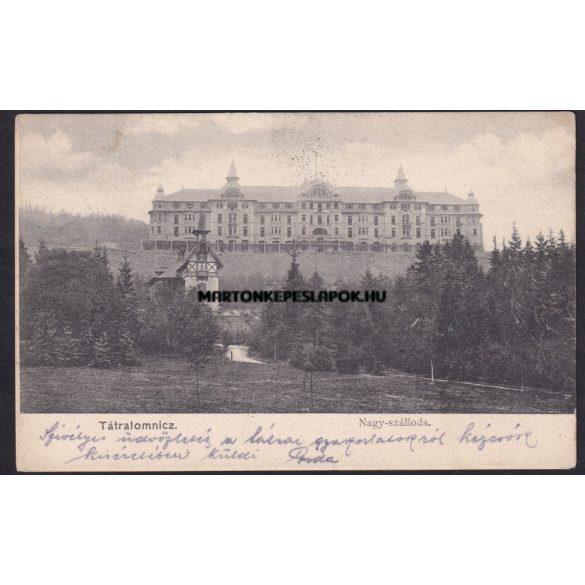 Tátralomnicz régi képeslapon. Nagy szálloda. 1905-ös feladás